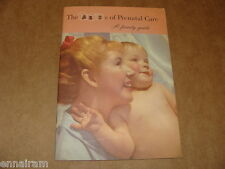 The ABCs of Prenatal Care A Family Guide Heinz Baby Foods  Guttmacher 1957/1961