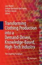 Transforming Clothing Production Into a Demand-Driven, Knowledge-Based, High-...