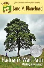 Woman on Her Way: Hadrian's Wall Path: Walking into History by Jane Blanchard...
