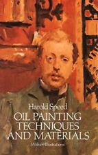 Oil Painting Techniques and Materials (Dover Art Instruction) by Harold Speed