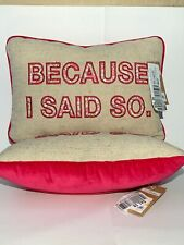 Nwt Macy's Because I Said So Needlepoint Pink Decoration Throw Pillow (A2)