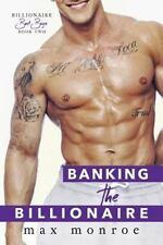 Bad Boy Billionaires: Banking the Billionaire by Max Monroe (2016, Paperback)