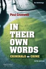 In Their Own Words : Criminals on Crime (2009, Paperback)