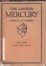 J. C. Squire (ed.) THE LONDON MERCURY JULY 1930 VOL XXII. NO. 129 1930 1st Ed. S