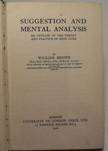 Suggestion and Mental Analysis: Outline of Mind Cure by William Brown 1922