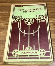 HOW JUDY PASSED HER TESTS by HB Davidson. (1930's).? 1st Ed