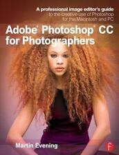 ADOBE PHOTOSHOP CC FOR PHOTOGRAPHERS - EVENING, MARTIN - NEW PAPERBACK BOOK