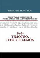 Comentario exegético al texto griego del Nuevo Testamento : 1a y  2a Timoteo,...