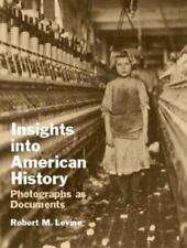 Insights into American History: Photographs as Documents, Levine, Robert M., Acc
