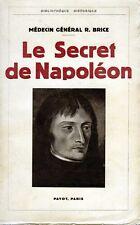C1 Medecin General BRICE Le SECRET DE NAPOLEON Payot 1936
