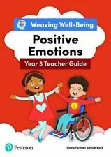 WEAVING WELL-BEING YEAR 3 POSITIVE EMOTIONS TEACHER GUIDE NEU FORMAN FIONA PEARS