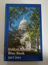 """State Of Wisconsin Blue Book 2013-2014"