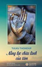 Nang Luc Chua Lanh Cua Tam : Ban in Nam 2017 by Tulku Tulku Thondup (2017,...