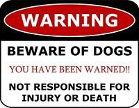 Warning Beware Of Dogs Not Responsible For Injury or Death Laminated Sign sp788