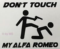 Don't Touch my Alfa Romeo Auto Aufkleber Sticker Motorsport Sport Mind Limited