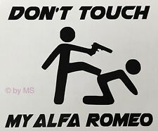 Don't Touch my Alfa Romeo Auto Aufkleber Sticker Motorsport Sport Mind Limited