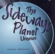 The Sideways Planet: Uranus (Amazing Science: Planets)