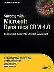 Success with Microsoft Dynamics CRM 4.0 : Implementing Customer Relationship...