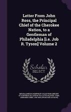 Letter from John Ross, the Principal Chief of the Cherokee Nation, to a Gentlema