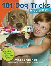 101 Dog Tricks, Kids Edition: Fun and Easy Activities, Games, and Crafts, Sundan