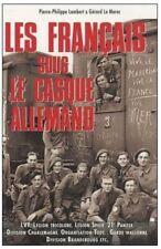 LES FRANCAIS SOUS LE CASQUE ALLEMAND/PIERRE-PHILIPPE LAMBERT, GÉRARD LE MAREC