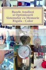 Bazele Analizei Si Optimizarii Sistemelor Cu Memorie Rigida - Color : Curs Si...