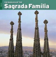 The Basilica of the Sagrada Famíla Paperback Josep Maria Carandell