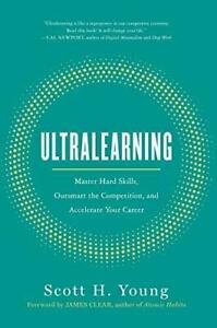Ultralearning: Master Hard Skills,Outsmart Scott H. Young #15257 U