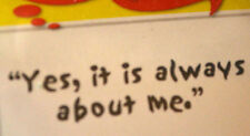YES, ITS  ALWAYS ABOUT ME!  word stamp Art Impressions Rubber Stamps