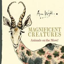 Magnificent Creatures: Animals on the Move! by Wright, Anna | Paperback Book | 9