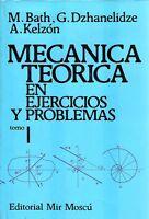 Mecánica teórica en ejercicios y problemas. Bath, Dzhanelidze,Kelzón.MIR.2 tomos