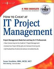 How to Cheat Ser.: How to Cheat at IT Project Management by Susan Snedaker...