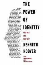 The Power of Identity: Politics in a New Key (Chatham House Studies in Political