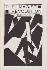 The Imagist Revolution 1908-1918. Ezra Pound. F. S. Flint