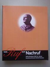 Vom Ruf zum Nachruf : [Katalog zur Oö. Landesausstellung 1996] Anton Bruckner