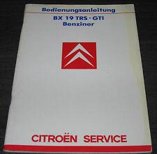 Betriebsanleitung Citroen BX 19 TRS / GTI Handbuch Bedienungsanleitung 06/1986!