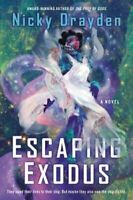 Escaping Exodus A Novel by Nicky Drayden 9780062867735 | Brand New
