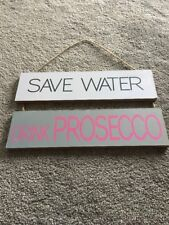 Save Water Drink Prosecco Wooden Plaque