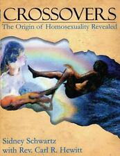 Crossovers : The Origin of Homosexuality Revealed by Sidney Schwartz (2005,...