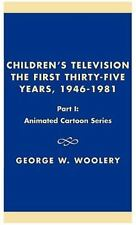 Children's Television: The First Thirty-Five Years, 1946-1981: Part I: Animat...