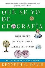 Que Se Yo de Geografia: Todo lo que Necesitas Saber Acerca del Mundo (Spanish Ed