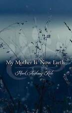 My Mother is Now Earth by Mark Anthony Rolo (Hardback, 2012)