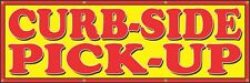 CURBSIDE TAKEOUT PICK UP RESTAURANT FOOD SERVICE PRINTED BANNER SIGN 2' X 6'
