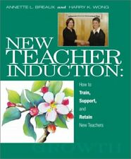 New Teacher Induction How to Train Support and Retain New Teachers