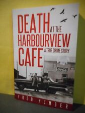 Death at the Harbourview Cafe,A True Crime Story (Botwood,Newfoundland)