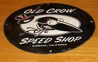 """VINTAGE 1948 OLD CROW SPEED SHOP CALI! 11 3/4"""" PORCELAIN METAL GASOLINE OIL SIGN"""