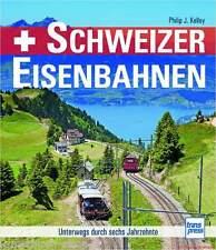 Fachbuch Schweizer Eisenbahnen Entwicklung des Schienenverkehrs in 60 Jahren NEU