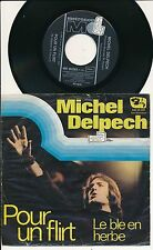 "MICHEL DELPECH 45 TOURS 7"" GERMANY POUR UN FLIRT"