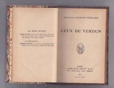 Ceux de Verdun - Jacques Pericard - 1917