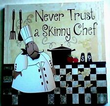 FatChef Bistro Never Trust A Skinny Chef Wall Hanging Wooden Canvas 13.78x13.78